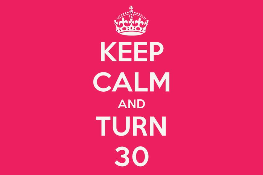 Keep Calm And Turn 30